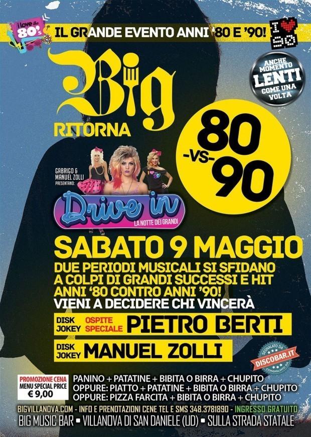 big drive in maggio 620x869 09.05.2015   Notte anni 80 e 90 al Big di Villanova (San Daniele)