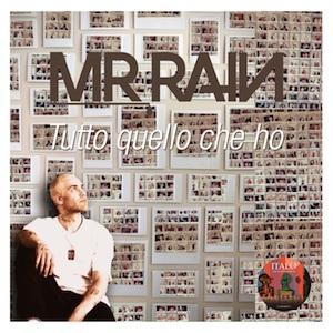 """cover 300x300 """"Tutto Quello Che Ho"""", il nuovo singolo di Mr. Rain (ITALO/Media Records)"""