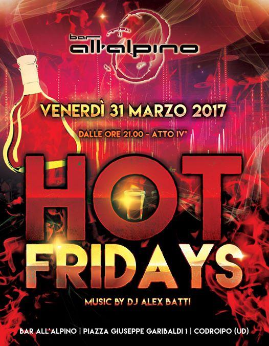 caffetteria allalpino codroipo hot fridays Venerdì 31 Marzo , Caffetteria Bar AllAlpinoHot Fridays Atto IV   AllAlpino Codroipo